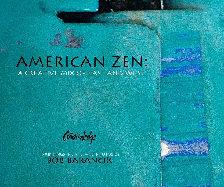 View American Zen by Bob Barancik