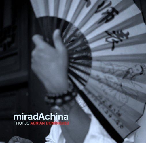 Ver miradAchina por ADRIAN DOMINGUEZ