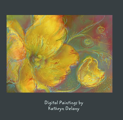 View Digital Paintings by Kathryn Delany