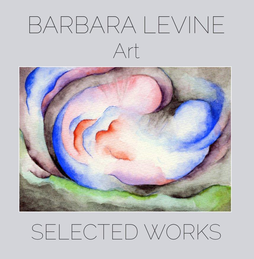View BARBARA LEVINE ART by Barbara Levine