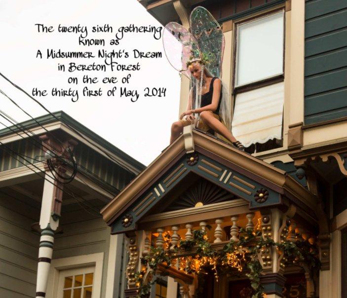 View 26th Midsummer Night's Dream Gathering by Shalée Uma