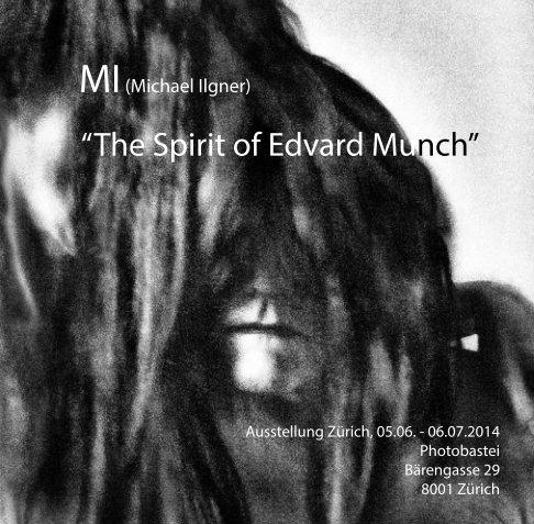 """The Spirit of Edvard Munch"" nach Michael Ilgner anzeigen"