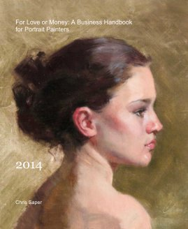 For Love or Money: A Business Handbook for Portrait Painters - Fine Art photo book