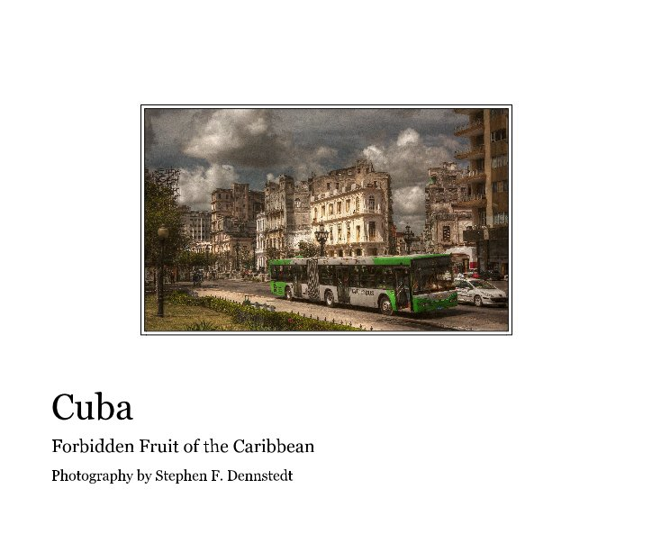 View Cuba by Stephen F. Dennstedt