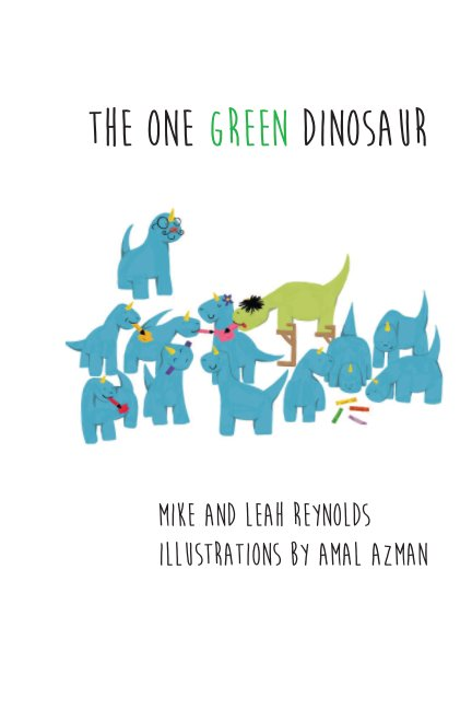 View The One Green Dinosaur by Mike and Leah Reynolds