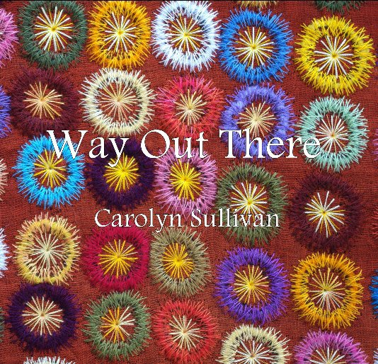 View Way Out There by Carolyn Sullivan