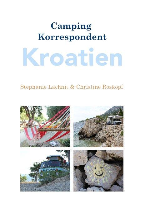 Camping Korrespondent Kroatien nach Stephanie Lachnit & Christine Roskopf anzeigen
