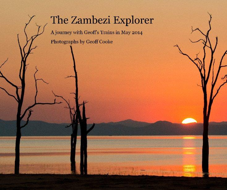View The Zambezi Explorer by Geoff Cooke