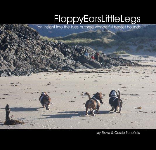 View FloppyEarsLittleLegs by Steve & Cassie Schofield