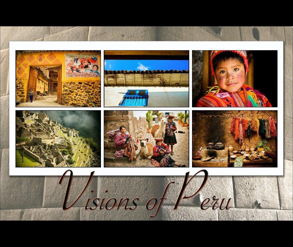 View Visions of Peru by Darlene Hildebrandt