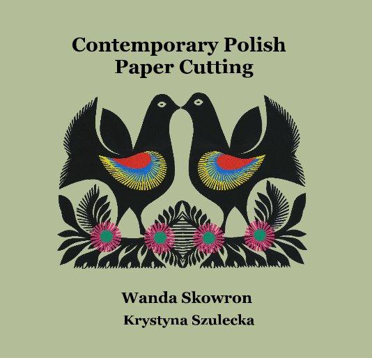 View Contemporary Polish Paper Cutting by Krystyna Szulecka & Wanda Skowron