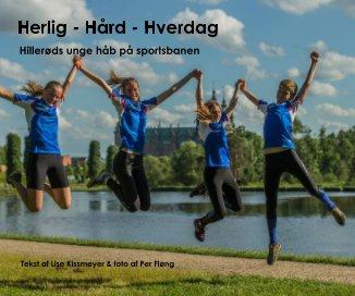 Herlig - Hård - Hverdag - Sports & Adventure photo book