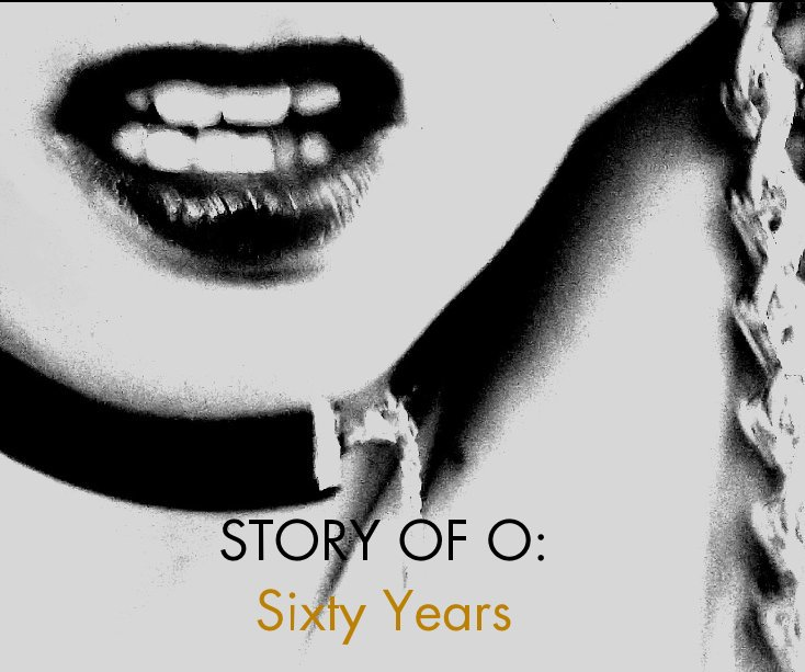 View STORY OF O: Sixty Years by Stefan Prince