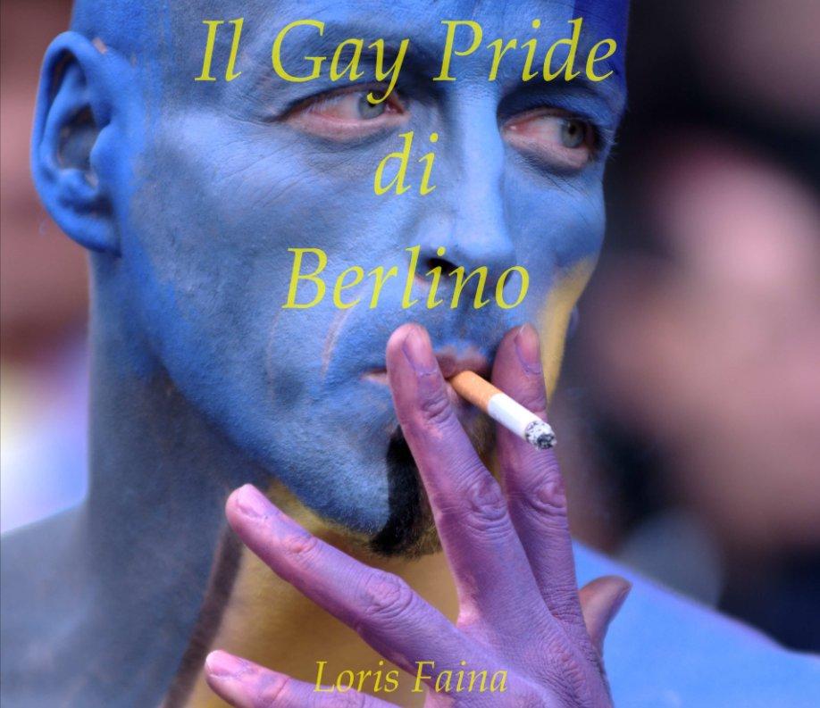 View il gay pride di berlino by Loris Faina