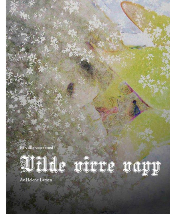 View Vilde Virre Vapp by Helene Larsen