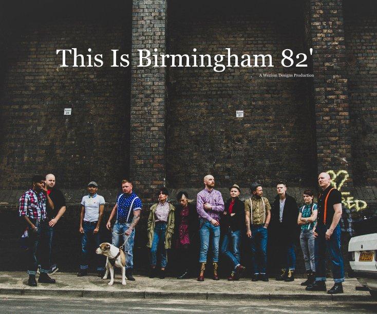 Visualizza This Is Birmingham 82' di Wezism Designs
