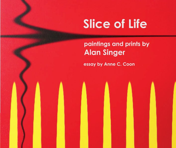 View Slice of Life by Alan Singer