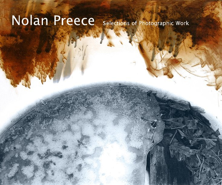 View Selections of Photographic Work by Nolan Preece