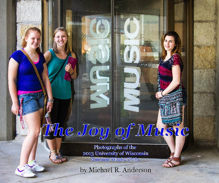 View The Joy of Music by Photography by Michael R. Anderson