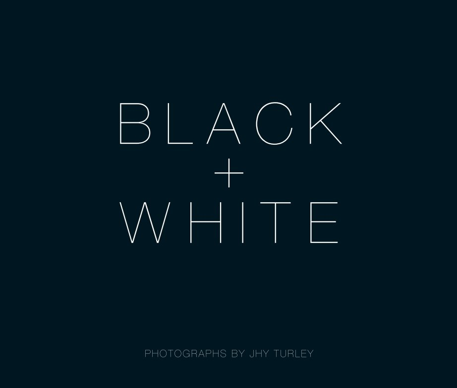 View BLACK + WHITE by Jhy Turley (LRPS)