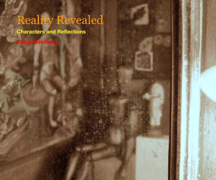 View Reality Revealed by Kathy Weinberg
