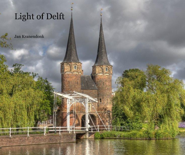 Bekijk Light of Delft op Jan Kranendonk