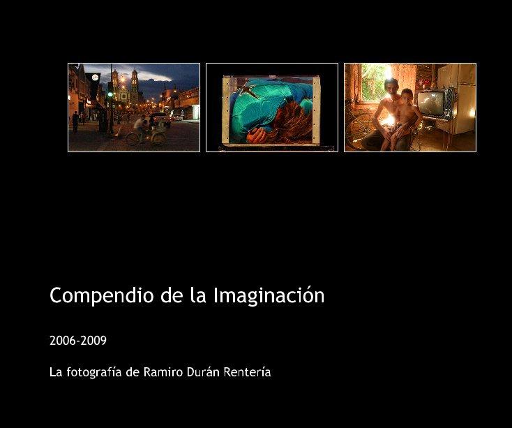 View Compendio de la Imaginación by La fotografía de Ramiro Durán Rentería
