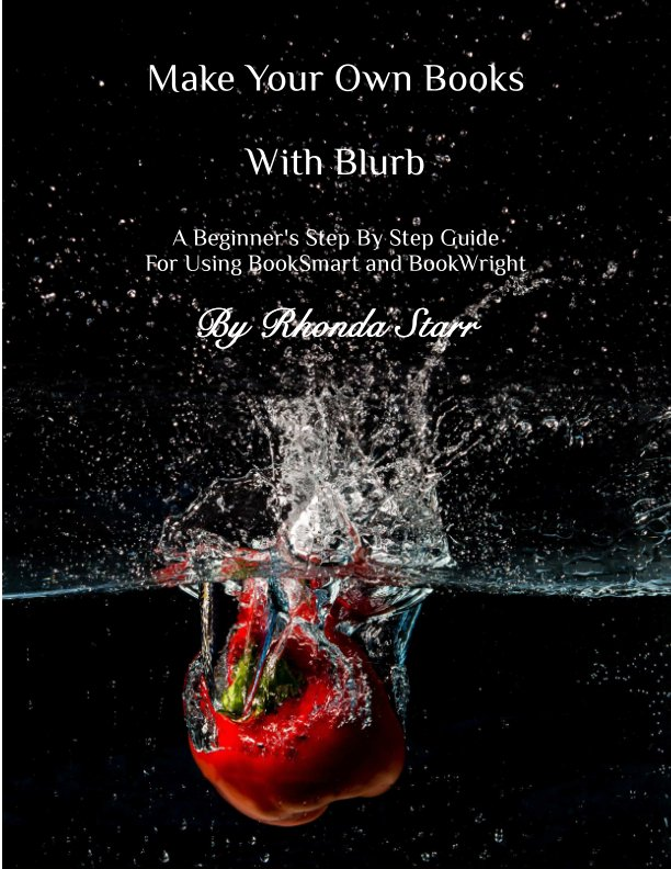 View Make Your Own Books With Blurb by Rhonda Starr