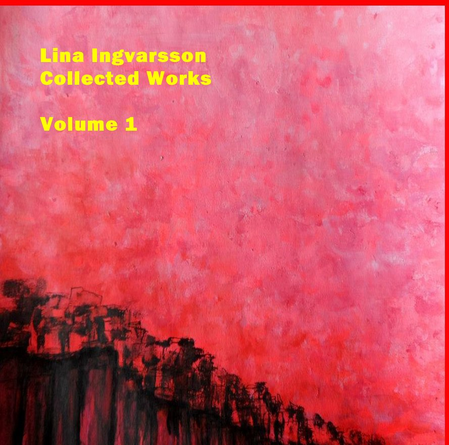 View Collected Works Vol 1 by Lina Ingvarsson