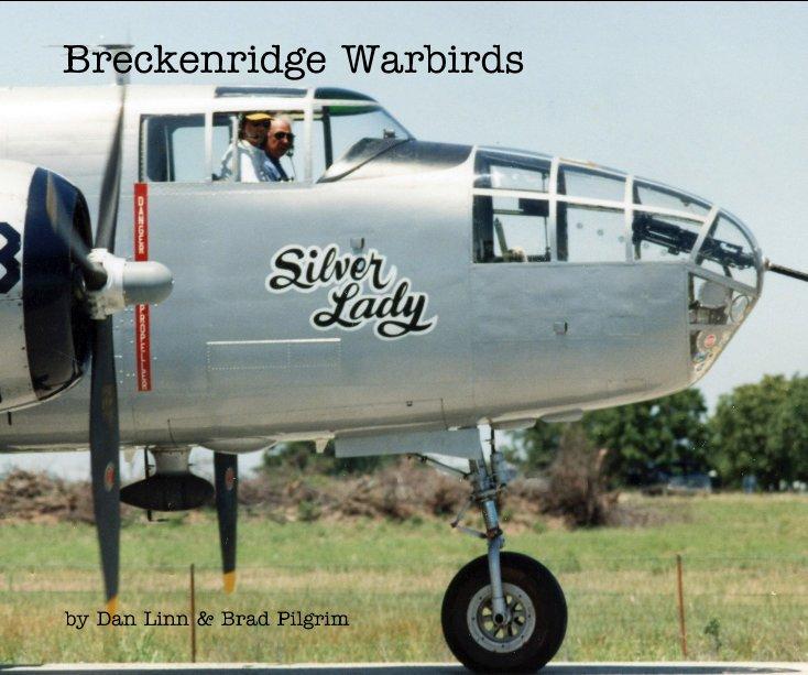 View Breckenridge Warbirds by Dan Linn & Brad Pilgrim