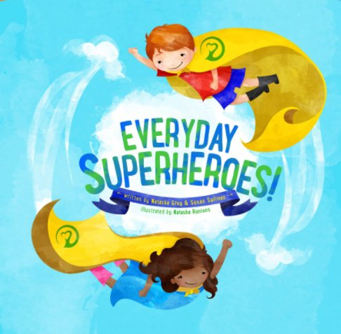 View Everyday Superheroes by Natasha Grey, Susan Sullivan