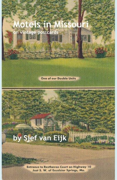 View Motels in Missouri on vintage postcards by Sjef van Eijk