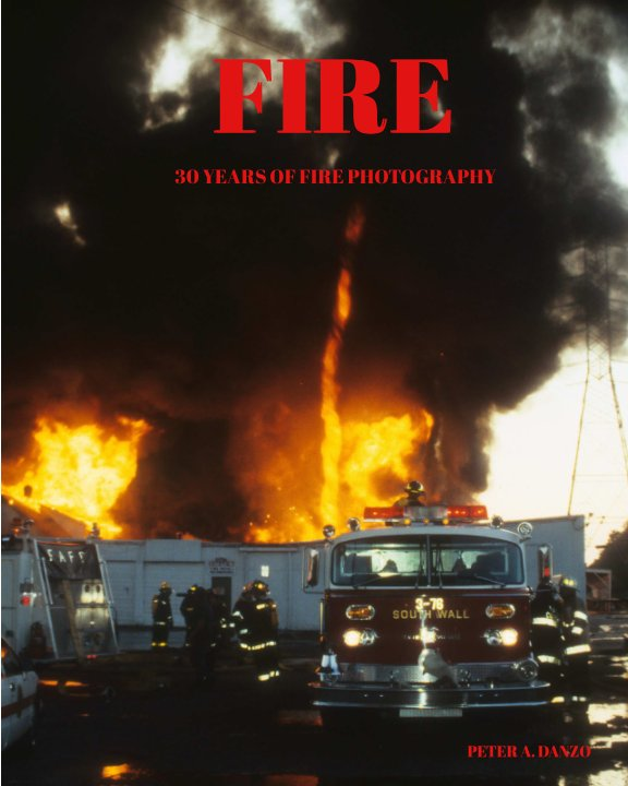 View FIRE by PETER A. DANZO
