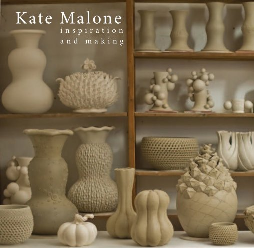 View Kate Malone Inspiration and Making by Kate Malone & Rebecca Chatterton