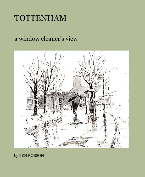 View TOTTENHAM by BEN ROBSON