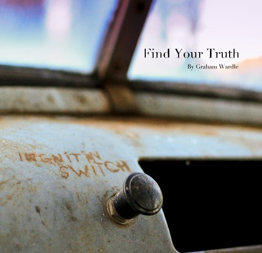 View Find Your Truth by Graham Wardle