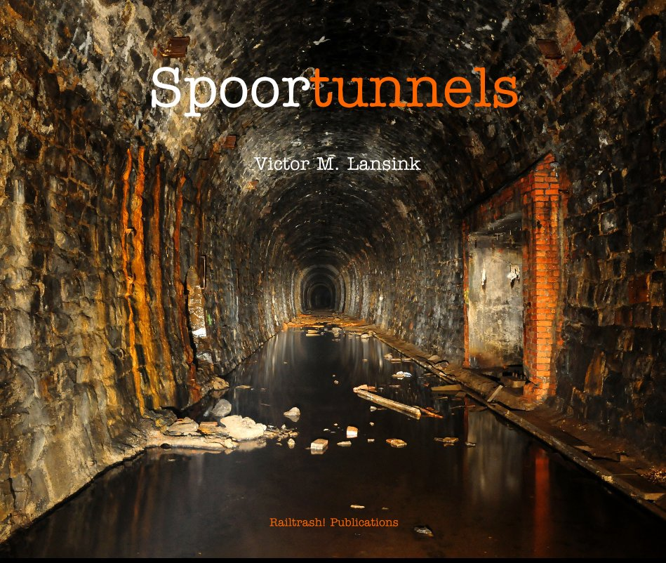View Spoortunnels by –Victor M. Lansink