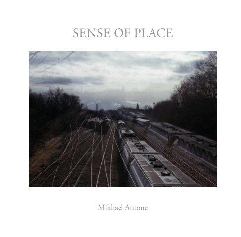 View Sense of Place by Mikhael Antone