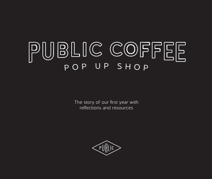 View Public Coffee Pop Up Shop by Public Coffee Team