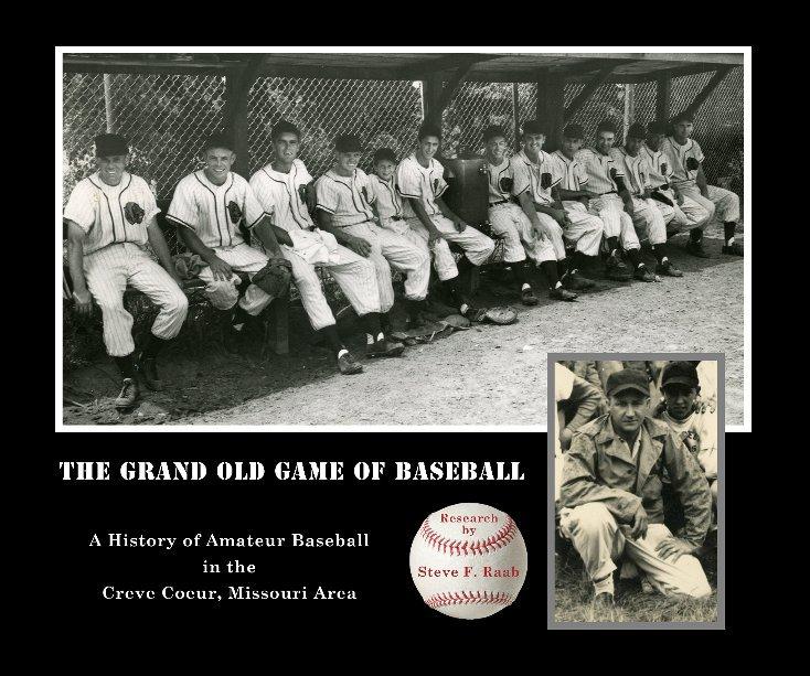 Ver The Grand Old Game of Baseball por Steve F. Raab