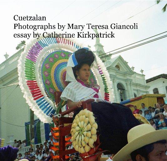 View Cuetzalan Photographs by Mary Teresa Giancoli