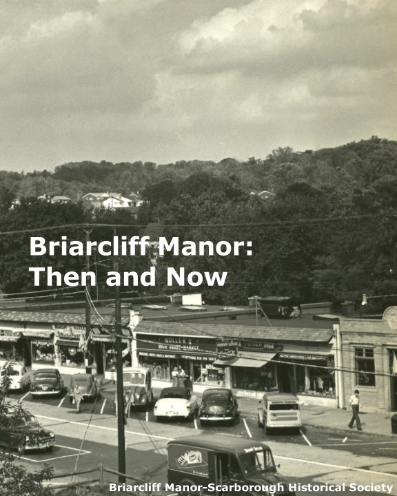 View Briarcliff Manor: Then and Now by The Briarcliff Manor-Scarborough Historical Society