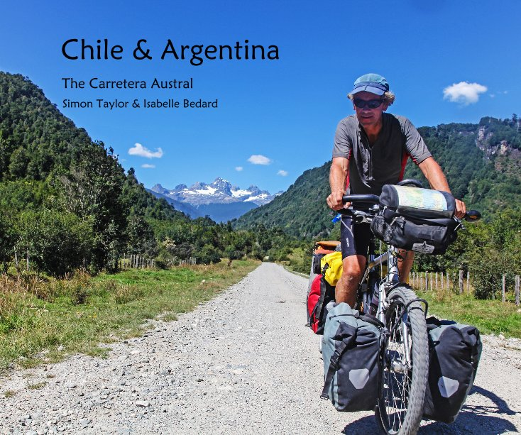 View Chile & Argentina by Simon Taylor & Isabelle Bedard
