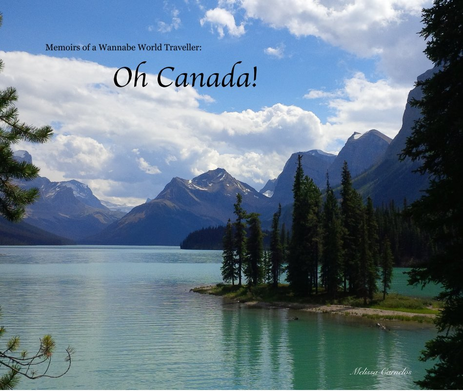 View Memoirs of a Wannabe World Traveller: Oh Canada! by Melissa Carnelos