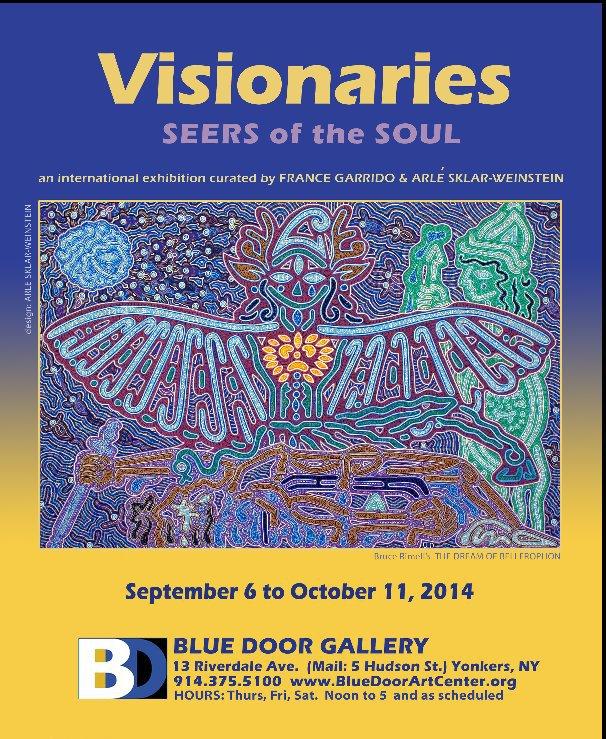 View Visionaries: Seers of the Soul by Presented by Blue Door Gallery