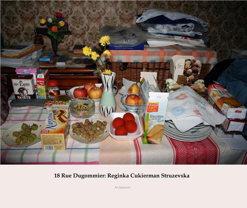 View 18 Rue Dugommier: Reginka Cukierman Struzevska (2nd edition) by Ari Salomon