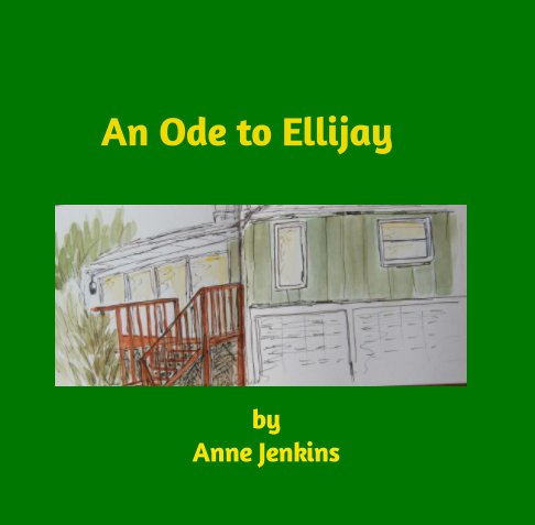 View An Ode to Ellijay by Anne Jenkins