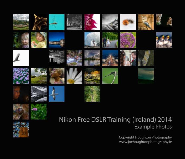 View Nikon Free DSLR Training 2014 - Example Photos by Joe Houghton