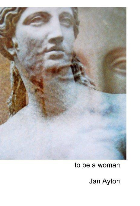 View to be a woman by Jan Ayton