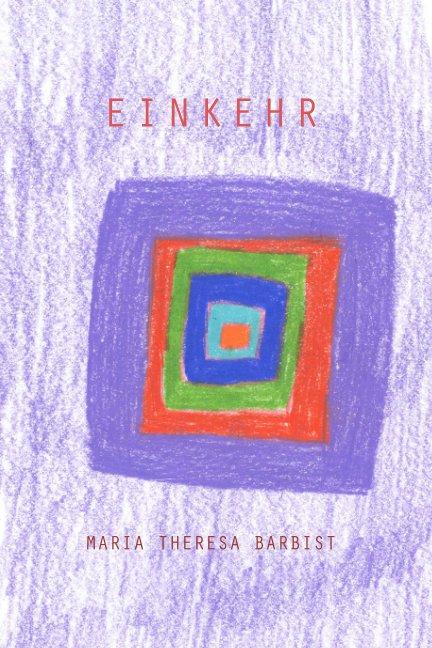 View Einkehr by Maria Theresa Barbist